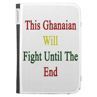 This Ghanaian Will Fight Until The End Case For The Kindle