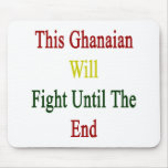 This Ghanaian Will Fight Until The End Mousepad
