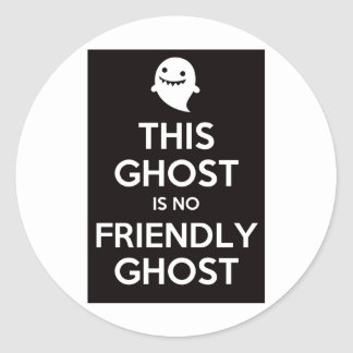 This Ghost Is No Friendly Ghost Classic Round Sticker