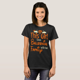 This Girl Loves Ballooning With Family Outdoors T-Shirt