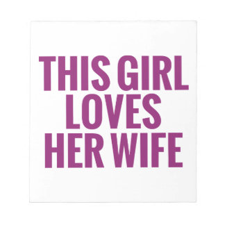 This Girl Loves Her Wife Notepad