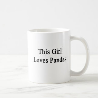This Girl Loves Pandas Coffee Mugs