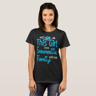 This Girl Loves Snowmobiling With Family Outdoors T-Shirt
