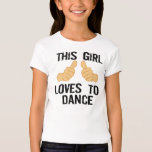 This girl loves to dance tee shirt