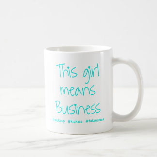 This Girl Means Business Coffee Mugs
