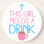 This girl needs a drink with coffee mug drink coaster