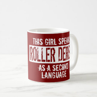 This girl speaks Roller Derby language Coffee Mug