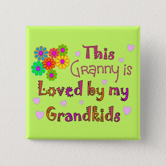 This granny is loved by my Grandkis 15 Cm Square Badge
