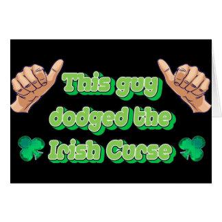 This Guy Dodged the Irish Curse Greeting Card