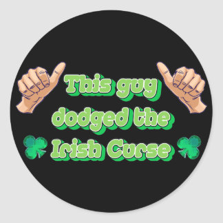 This Guy Dodged the Irish Curse Round Sticker