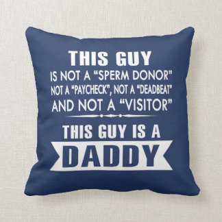 THIS GUY IS A DADDY! CUSHION