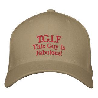 "This guy is fabulous ""TGIF"" Baseball Cap"