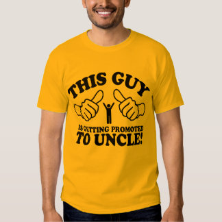 This Guy Is Getting Promoted To Uncle Tee Shirts