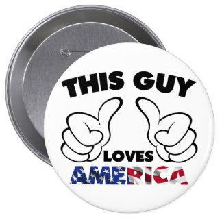 This guy loves america 10 cm round badge