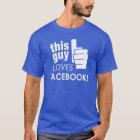This Guy Loves Facebook! T-Shirt