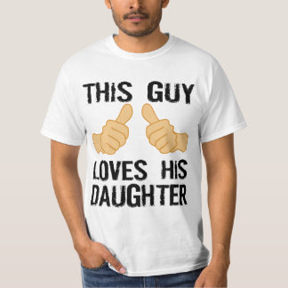 THIS GUY LOVES HIS DAUGHTER T-Shirt