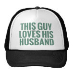 This Guy Loves His Husband Trucker Hats