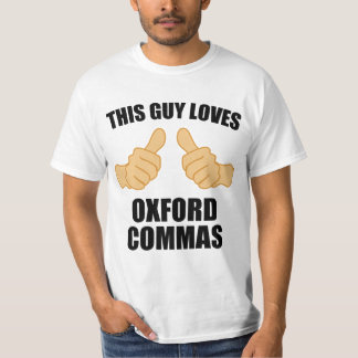 This guy loves oxford commas t-shirt
