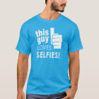 This Guy Loves Selfies! T-Shirt