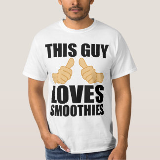 THIS GUY LOVES SMOOTHIES T-Shirt