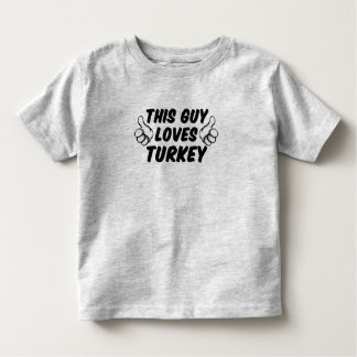 This Guy Loves Turkey Toddler T-Shirt