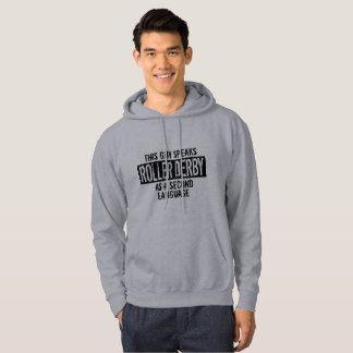 This guy speaks Roller Derby Hoodie