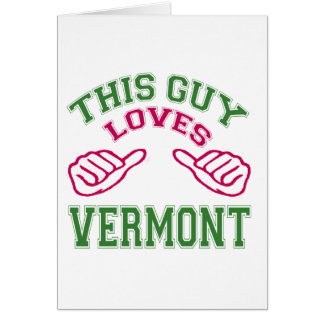This Guys Loves Vermont Greeting Cards