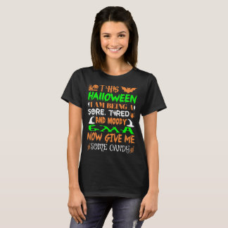 This Halloween Being Tired Moody Gma Candy T-Shirt