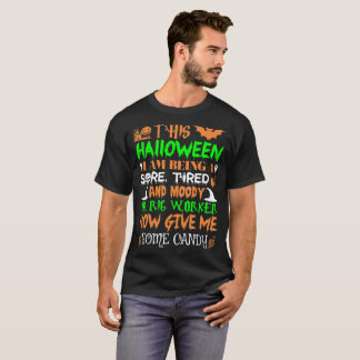 This Halloween Being Tired Oil Rig Worker Candy T-Shirt