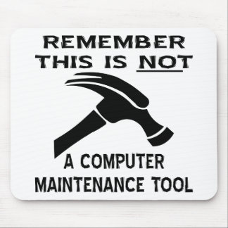 This (Hammer) Is Not A Computer Maintenance Tool Mouse Mat