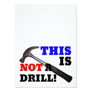 This Hammer Is Not A Drill! 14 Cm X 19 Cm Invitation Card