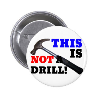 This Hammer Is Not A Drill! 6 Cm Round Badge