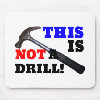 This Hammer Is Not A Drill! Mouse Mat