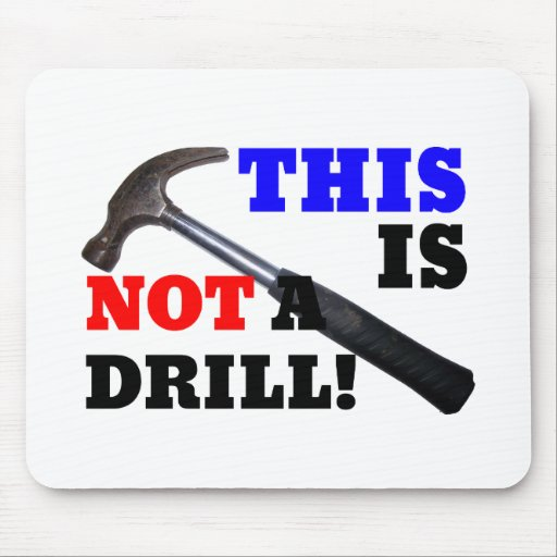This Hammer Is Not A Drill! Mousepad