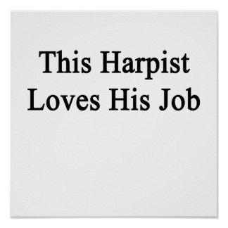 This Harpist Loves His Job Poster