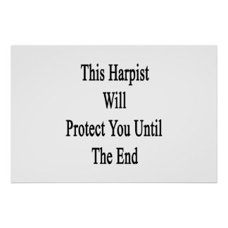 This Harpist Will Protect You Until The End Poster