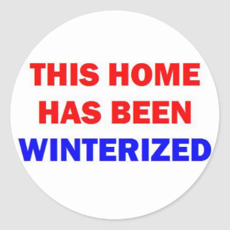 This Home Has Been Winterized Classic Round Sticker