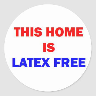 This Home is Latex Free Round Sticker