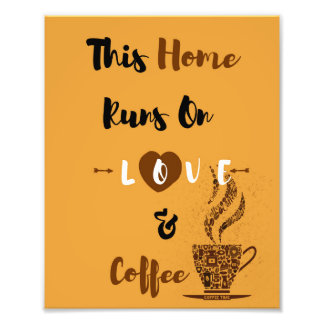 This Home Runs on Love and Coffee Wall Art Art Photo