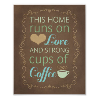 This Home Runs on Love and Strong Cups of Coffee Poster