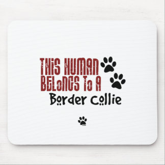 This Human Belongs to a Border Collie Mouse Mat