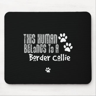 This Human Belongs to a Border Collie Mouse Mats