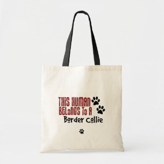 This Human Belongs to a Border Collie Tote Bag