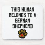 This Human Belongs To A German Shepherd Mouse Pads