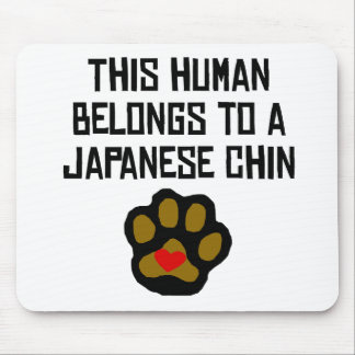This Human Belongs To A Japanese Chin Mouse Pad