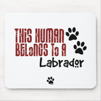 This Human Belongs to a Labrador Mouse Mat