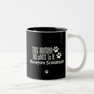 This Human Belongs to a Miniature Schnauzer Two-Tone Coffee Mug