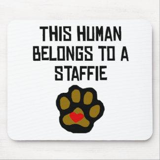 This Human Belongs To A Staffie Mousepads