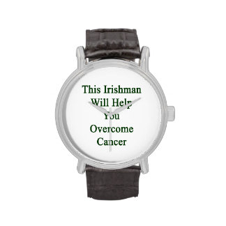 This Irishman Will Help You Overcome Cancer Watches