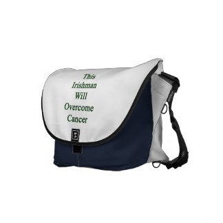 This Irishman Will Overcome Cancer Messenger Bags